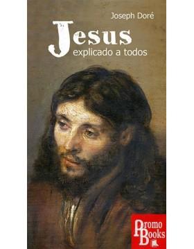 JESUS EXPLICADO A TODOS