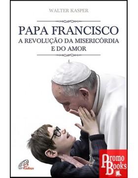 PAPA FRANCISCO, A REVOLUÇÃO...