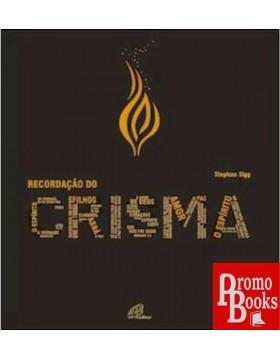 RECORDAÇÃO DO CRISMA