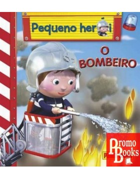 PEQUENO HEROI: O BOMBEIRO