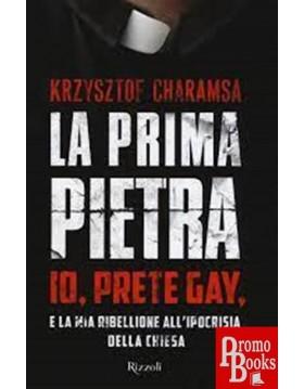 LA PRIMA PIETRA - IO PRETE GAY