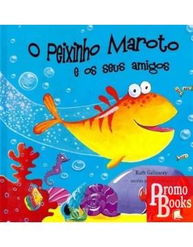 O PEIXINHO MAROTO E OS SEUS...