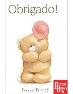 OBRIGADO ! FOREVER FRIENDS