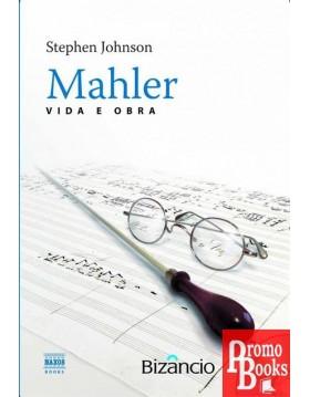 MAHLER - VIDA E OBRA