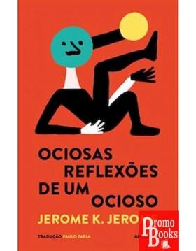 OCIOSAS REFLEXÕES DE UM OCIOSO