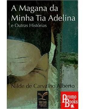 A MAGANA DA MINHA TIA ADELINA