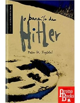 O PARAÍSO DE HITLER