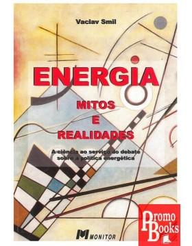 ENERGIA MITOS E REALIDADES