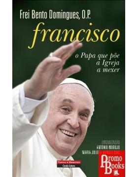 FRANCISCO O PAPA QUE PÕE A...