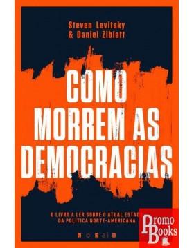 COMO MORREM AS DEMOCRACIAS