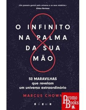 O INFINITO NA PALMA DA SUA MÃO