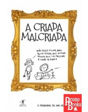 A CRIADA MAL CRIADA