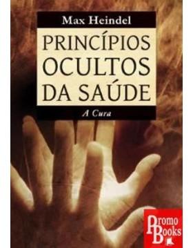 PRINCÍPIOS OCULTOS DA SAÚDE...