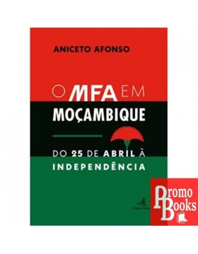 O MFA EM MOÇAMBIQUE: DO 25...