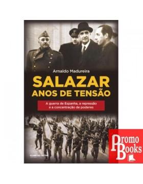 SALAZAR: ANOS DE TENSÃO