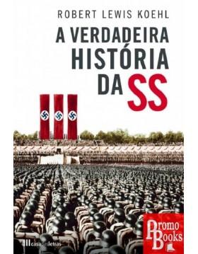 A VERDADEIRA HISTÓRIA DAS SS