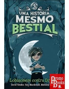 UMA HIST. MESMO BESTIAL:...