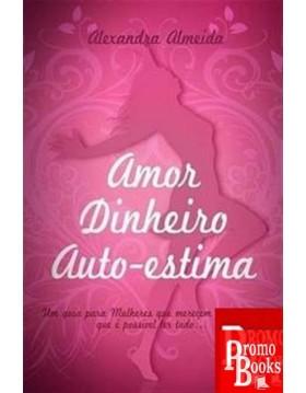 AMOR DINHEIRO AUTO-ESTIMA