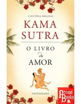 KAMA SUTRA - O LIVRO DO AMOR