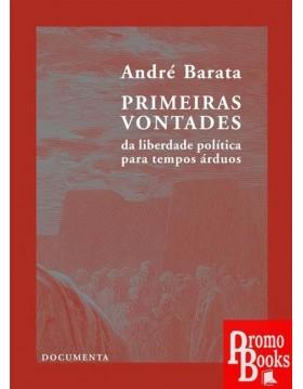 PRIMEIRAS VONTADES: DA...