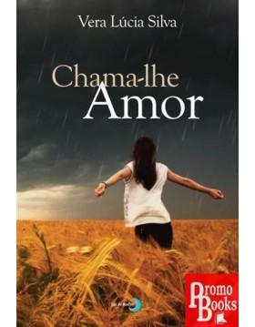 CHAMA-LHE AMOR