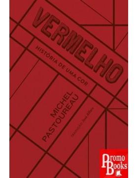 VERMELHO - HISTÓRIA DE UMA COR