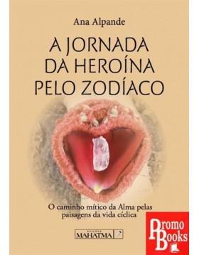 A JORNADA DA HEROÍNA PELO...