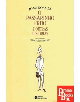O PASSARINHO FRITO E OUTRAS...
