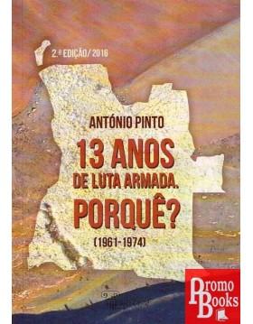 13 ANOS DE LUTA ARMADA PORQUÊ